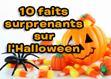 10 faits surprenants sur l'Halloween!