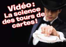La science des tours de cartes!