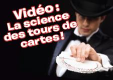 La science des tours de cartes!