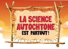 La science autochtone est partout