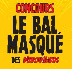 Gagnants : bal masqué des Débrouillards