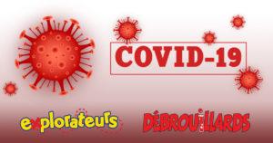 COVID-19 : la situationaux Débrouillards