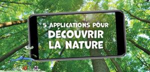 5 applications pour profiter encore plus de la nature !