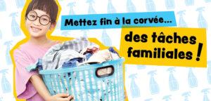 5 conseils pour mettre fin à la corvée… des tâches familiales!