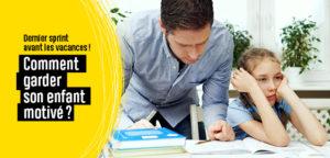 Comment garder son enfant motivé jusqu'à la fin des classes ?