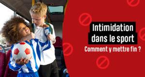 L'intimidation dans le sport. Comment y mettre fin ?
